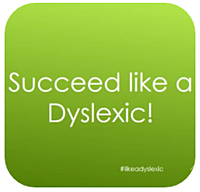 Succeed Like a Dyslexic