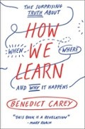"""""""How We Learn – The Surprising Truth About When, Where & Why It Happens"""", by Benedict Carey is a fascinating, easy to read book about learning and memory."""